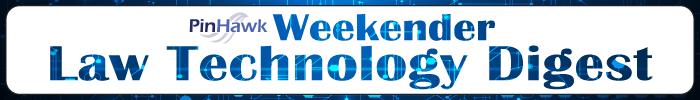 Weekender - Law Technology Digest